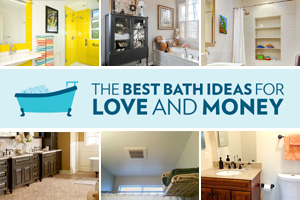 The Best Bathroom Ideas for Love and Money